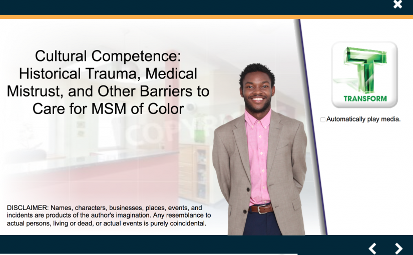 Cultural Competence: Historical Trauma, Medical Mistrust, and Other Barriers to Care for MSM of Color